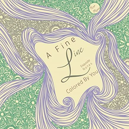 A Fine Line: Exquisite Notes Colored by You by Nona Meyers (2014-12-18)