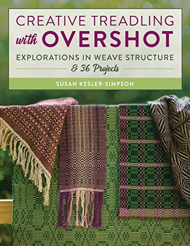 Compare Textbook Prices for Creative Treadling with Overshot: Explorations in Weave Structure & 36 Projects  ISBN 9780811739160 by Kesler-Simpson, Susan