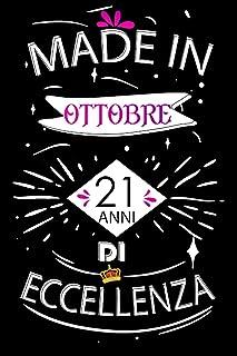 Made In Ottobre 21 Anni Di Eccellenza: Idee regalo uomo, Compleanno idee regalo 21 anni Libro compleanno per Uomo e Donna,...