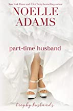 Part-Time Husband (Trophy Husbands) (Volume 1)
