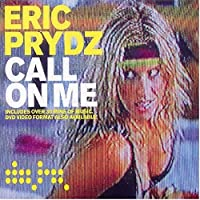 Call on Me by Eric Prydz (2004-11-16)