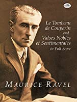 Ravel: Le Tombeau De Couperin/Valses Nobles Et Sentimentales in Full Score