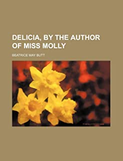 Delicia, by the Author of Miss Molly