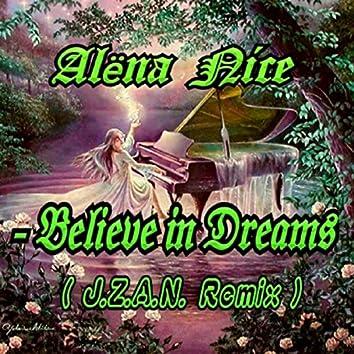 Believe In Dreams (J.Z.A.N. Remix)