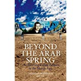 Beyond the Arab Spring: The Evolving Ruling Bargain in the Middle East (English Edition)