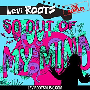 So Out Of My Mind (Club Mixes)