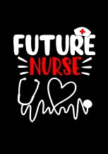 Future Nurse: Journal and Notebook for Nurse - Dot Graph Notebook and Journal Perfect Gift for Nurses, Writing and Notes, ...