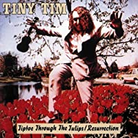 Tiptoe Through The Tulips/Resurrection by Tiny Tim (1997-12-25)
