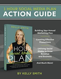 1 Hour Social Media Plan Action Guide: A Workbook Companion to the 1 Hour Social Media Plan for Small Businesses