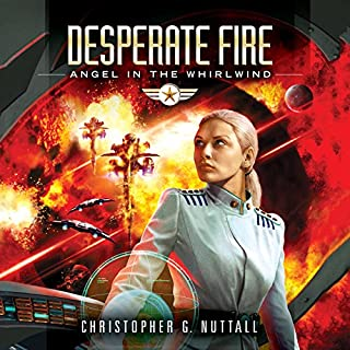 Desperate Fire     Angel in the Whirlwind, Book 4              By:                                                                                                                                 Christopher G. Nuttall                               Narrated by:                                                                                                                                 Lauren Ezzo                      Length: 12 hrs and 51 mins     91 ratings     Overall 4.6