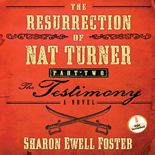 The Resurrection of Nat Turner, Part 2: The Testimony audiobook cover art