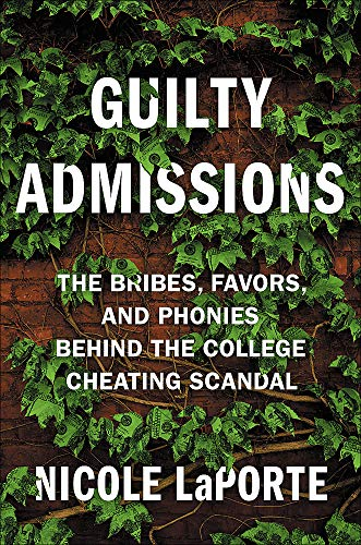 Image of Guilty Admissions: The Bribes, Favors, and Phonies behind the College Cheating Scandal