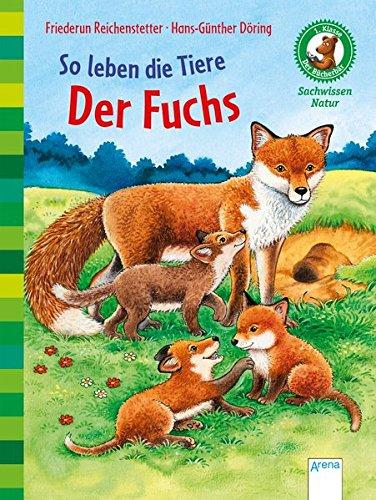 So leben die Tiere. Der Fuchs: Der Bücherbär. Sachwissen Natur. 1. Klasse: