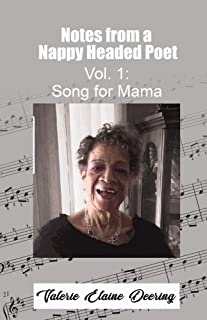 Notes from a Nappy Headed Poet Vol. 1: Song for Mama