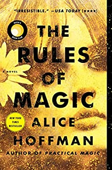 The Rules of Magic: A Novel (The Practical Magic Series Book 1) by [Alice Hoffman]