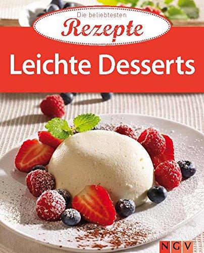 Leichte Desserts: Die beliebtesten Rezepte (German Edition)