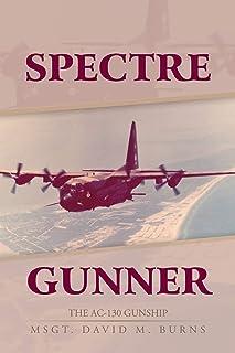 Spectre Gunner: The AC-130 Gunship