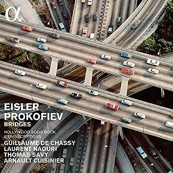 Eisler & Prokofiev: Bridges (Hollywood Song Book & Transcriptions)