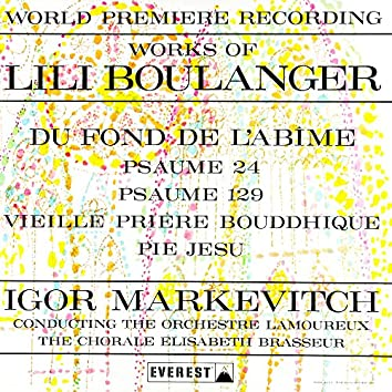 Works of Lili Boulanger: Du Fond De L'abime - Psaume 24 & 129 - Vieille Prière Bouddhique - Pie Jesu (Transferred from the Original Everest Records Master Tapes)