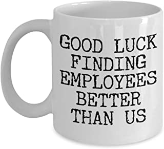 Gift for Boss Leaving Boss Goodbye Boss Leave Gift Good Luck Finding Employees Better Leaving Mug Coffee Cup Goodbye Manager Farewell