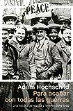 Para acabar con todas las guerras: Una historia de lealtad y rebelión (1914-1918) (ATALAYA)