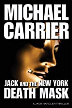 Jack and the New York Death Mask: A Jack Handler Thriller (The Getting to Know Jack Series) (Volume 1)