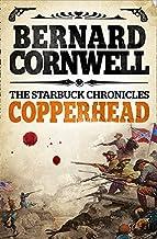 Copperhead (The Starbuck Chronicles, Book 2) by Bernard Cornwell (2013-09-26)