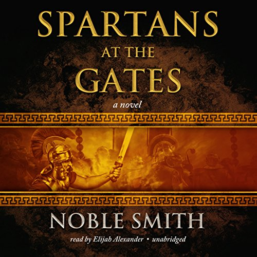 Spartans at the Gates Audiobook By Noble Smith cover art