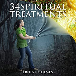 34 Spiritual Treatments                   By:                                                                                                                                 Ernest Holmes                               Narrated by:                                                                                                                                 Russell Stamets                      Length: 55 mins     12 ratings     Overall 4.7