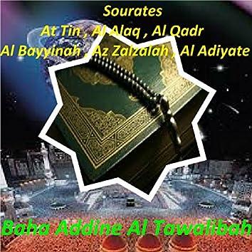 Sourates At Tin, Al Alaq, Al Qadr, Al Bayyinah, Az Zalzalah, Al Adiyate (Quran)