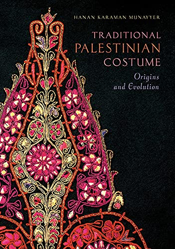 Compare Textbook Prices for Traditional Palestinian Costume: Origins and Evolution 1 Edition ISBN 9781623719241 by Munayyer, Hanan Karaman