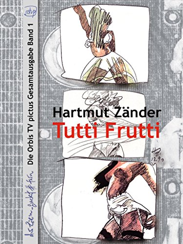 Tutti Frutti: Die Orbis TV pictus Gesamtausgabe Band 1 (German Edition)