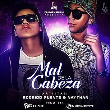 Mal de la Cabeza (Factory Music Presenta) [feat. Rodrigo Puente & Naythan]