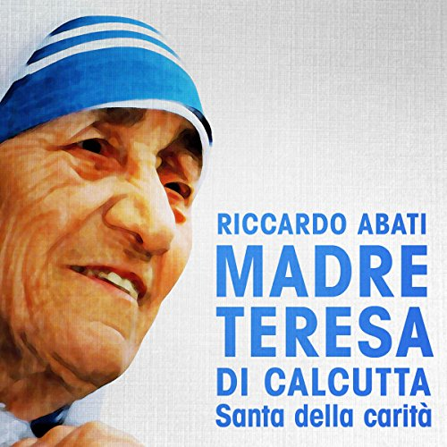 Madre Teresa di Calcutta  By  cover art