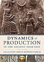 Dynamics of Production in the Ancient Near East: 1300-500 Bc