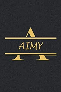 AIMY: Personalized name Notebook AIMY, Gold & Black Notebook for Women & Girls Named AIMY Gift Idea, Office Lined Journal ...