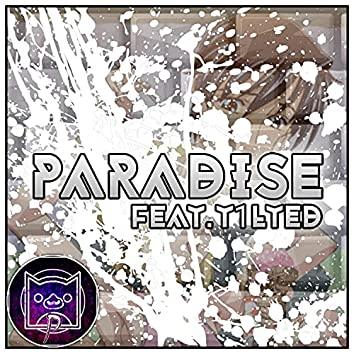 Paradise (feat. T1LTED)