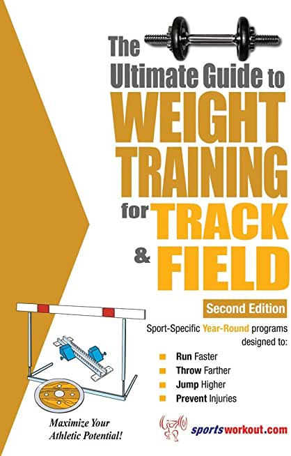 The Ultimate Guide to Weight Training for Track & Field (English Edition)