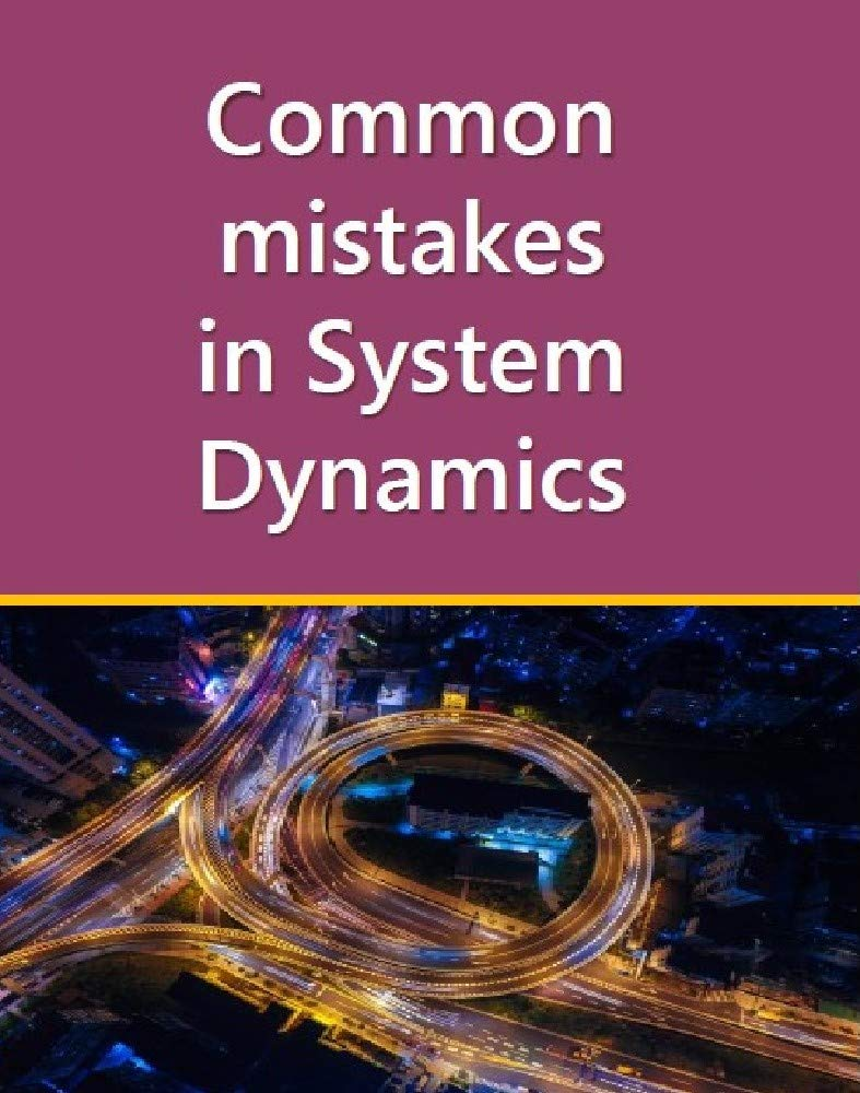 Common mistakes in System Dynamics: Manual to create simulation models for business dynamics, environment and social sciences. (Vensim Book 2020)