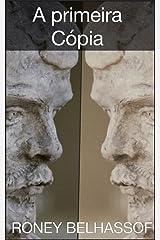 A Primeira Cópia (Portuguese Edition) Kindle Edition