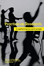 Practice-as-research: In Performance and Screen