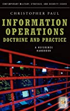Information Operations―Doctrine and Practice: A Reference Handbook (Contemporary Military, Strategic, and Security Issues)