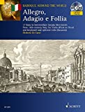 Allegro, Adagio E Follia: 17 Easy to Intermediate Sonata Movement from 18th-century Italy for Violin Flute or Oboe and Keyboard, and Optional Cello Bassoon