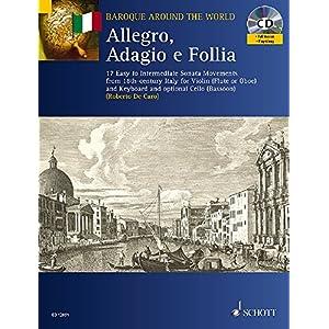 Allegro, Adagio e Follia: 17 einfache bis mittelschwere Sonatensätze aus dem Italien des 18. Jahrhunderts. Violine (Flöte, Oboe) und Klavier; … 18th-century Italy (Baroque Around the World)