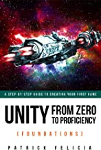 Unity From Zero to Proficiency (Foundations) [Fourth Edition]: A step-by-step guide to creating your first game with Unity (English Edition)