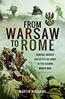 From Warsaw to Rome: General Anders' Exiled Polish Army in the Second World War
