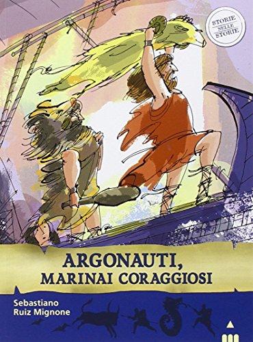 Argonauti, marinai coraggiosi. Storie nelle storie