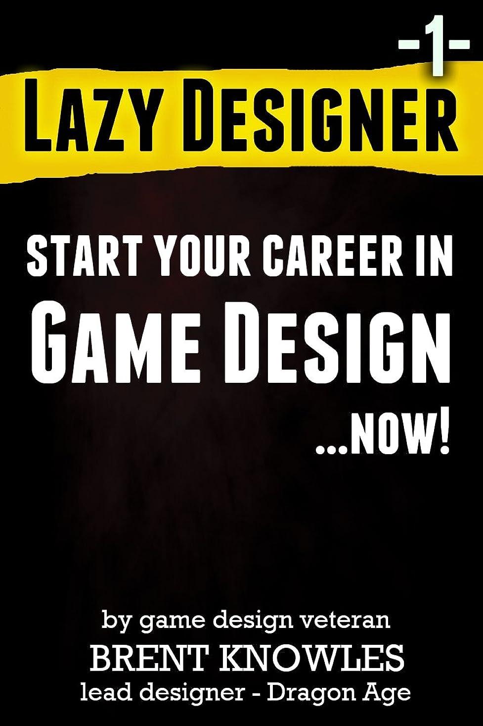 メルボルン娘現実Start a Career in Game Design (Lazy Designer Game Design Book 1) (English Edition)