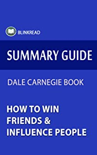 Summary Guide: How to Win Friends & Influence People by Dale Carnegie Book