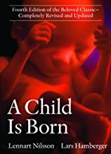 A Child Is Born: Fourth Edition of the Beloved Classic--Completely Revised and Updated